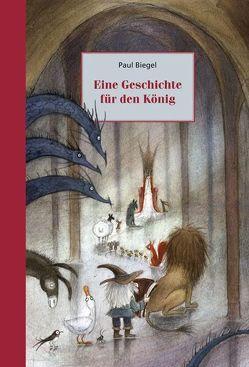 Eine Geschichte für den König von Biegel,  Paul, Faas,  Linde, Schaukal,  Lotte