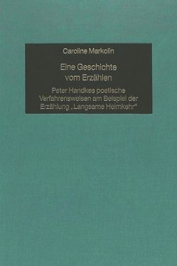 Eine Geschichte vom Erzählen von Markolin,  Caroline