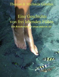 Eine Geschichte von frei lebenden Füßen von Günther,  Michaela, Günther,  Thomas