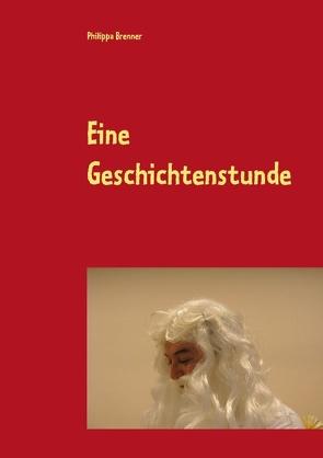 Eine Geschichtenstunde von Brenner,  Philippa