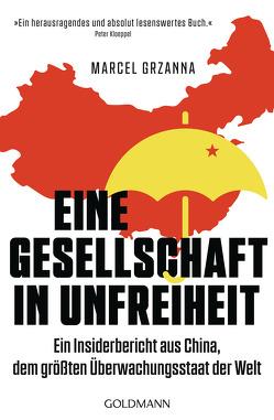 Eine Gesellschaft in Unfreiheit von Grzanna,  Marcel