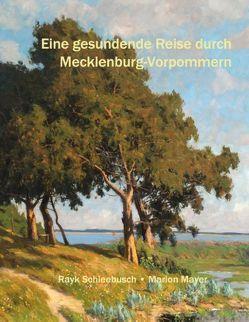 Eine gesundende Reise durch Mecklenburg-Vorpommern von Mayer,  Marion, Schleebusch,  Rayk