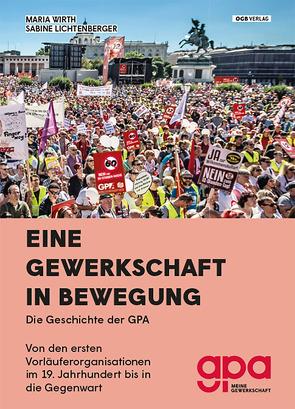 Eine Gewerkschaft in Bewegung von Lichtenberger,  Sabine, Wirth,  Maria
