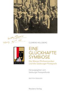 Eine glückhafte Symbiose von Hellsberg,  Clemens, Salzburger Festspielfonds