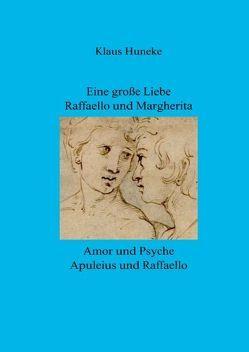 Eine große Liebe Raffaello und Margherita von Huneke,  Klaus