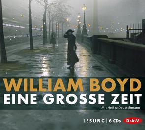 Eine große Zeit von Boyd,  William, Deutschmann,  Heikko
