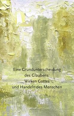Eine Grundunterscheidung des Glaubens von Schmidt,  Werner H.