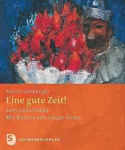 Eine gute Zeit von Seeberger,  Anton