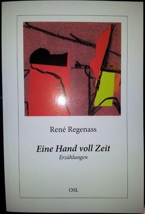 Eine Hand voll Zeit von Regenass,  René