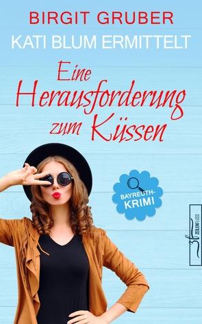 Eine Herausforderung zum Küssen von Gruber,  Birgit