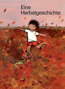 Eine Herbstgeschichte von Bolliger,  Max, Jucker,  Sita