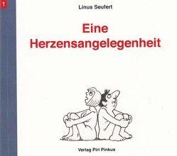 Eine Herzensangelegenheit von Seufert,  Linus Andreas