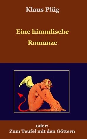 Eine himmlisch Romanze von Plüg,  Klaus