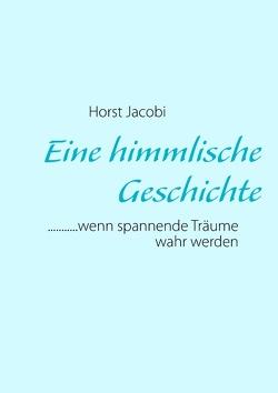 Eine himmlische Geschichte von Jacobi,  Horst
