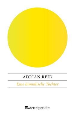 Eine himmlische Tochter von Reid,  Adrian, Sonntag,  Jules