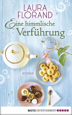 Eine himmlische Verführung von Florand,  Laura, Meddekis,  Karin