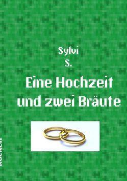 Eine Hochzeit und zwei Bräute von S.,  Sylvi