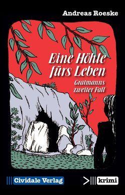 Eine Höhle fürs Leben von Roeske,  Andreas