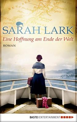 Eine Hoffnung am Ende der Welt von Lark,  Sarah