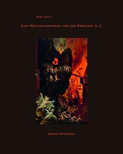 Eine Höllenlandschaft von Jan Brueghel, d. Ä. von Hohmann,  Henry B., Jolly,  Anna, Schibig,  Marco, Schott,  Franziska, Viràg,  Christoph von