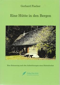 Eine Hütte in den Bergen von Fischer,  Gerhard