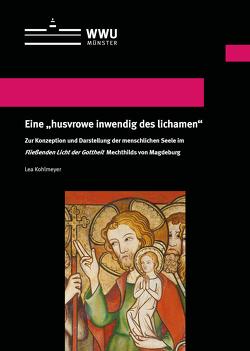 """Eine """"husvrowe inwendig des lichamen"""" von Kohlmeyer,  Lea"""