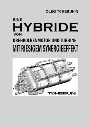 Eine Hybride von Drehkolbenmotor und Turbine mit riesigem Synergieeffekt von Tchebunin,  Oleg