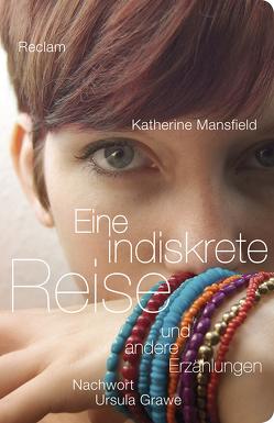 Eine indiskrete Reise und andere Erzählungen von Grawe,  Ursula, Mansfield,  Katherine