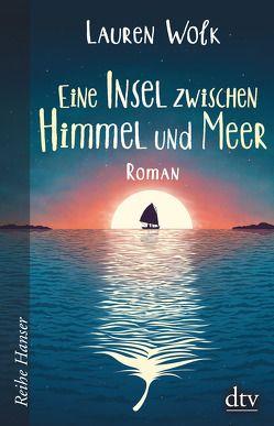 Eine Insel zwischen Himmel und Meer von Kollmann,  Birgitt, Wolk,  Lauren