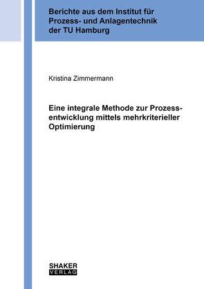 Eine integrale Methode zur Prozessentwicklung mittels mehrkriterieller Optimierung von Zimmermann,  Kristina