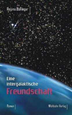 Eine intergalaktische Freundschaft von Bohn,  Michael, Bollinger,  Regina