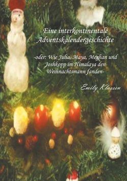 Eine interkontinentale Adventskalendergeschichte von Klassen,  Emily