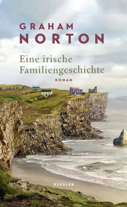 Eine irische Familiengeschichte von Jellinghaus,  Silke, Naumann,  Katharina, Norton,  Graham