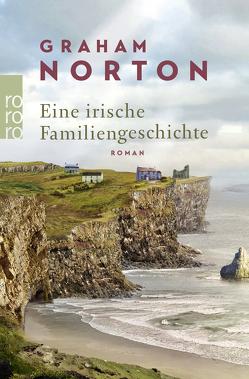 Eine irische Familiengeschichte von Jellinghaus,  Silke, Norton,  Graham