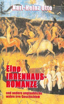 Eine Irrenhaus-Romanze von Otto,  Karl-Heinz
