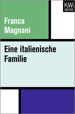 Eine italienische Familie von Chotjewitz,  Peter O, Magnani,  Franca
