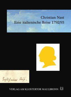 Eine italienische Reise 1792/93 von Krüger,  Reto, Nast,  Christian