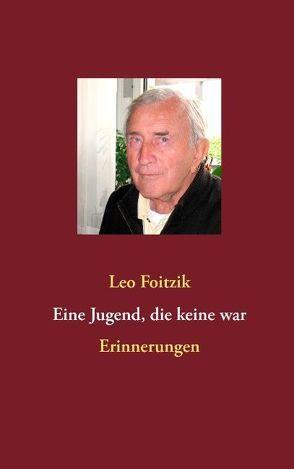 Eine Jugend, die keine war von Foitzik,  Leo