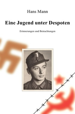 Eine Jugend unter Despoten von Mann,  Hans