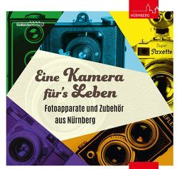 Eine Kamera für's Leben von Bach-Damaskinos,  Ruth, Gebhardt,  Walter, Swoboda,  Ulrike, Zahlaus,  Steven M.