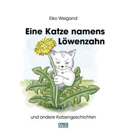 Eine Katze namens Löwenzahn von Weigand,  Eiko