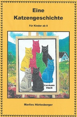 Eine Katzengeschichte von Hörlesberger,  Marlies