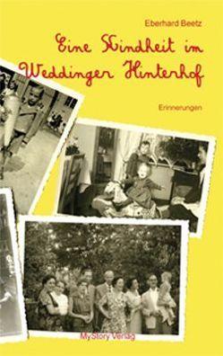 Eine Kindheit im Weddinger Hinterhof von Beetz,  Eberhard