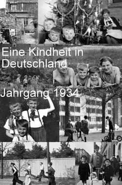 Eine Kindheit in Deutschland      Jahrgang 1934 von Wagner,  Jürgen