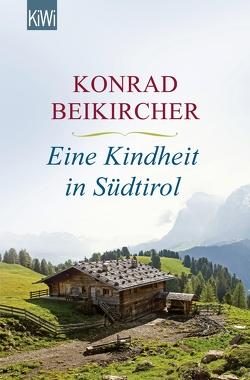 Eine Kindheit in Südtirol von Beikircher,  Konrad