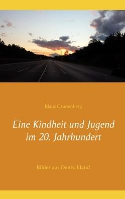 Eine Kindheit und Jugend im 20. Jahrhundert von Grunenberg,  Klaus