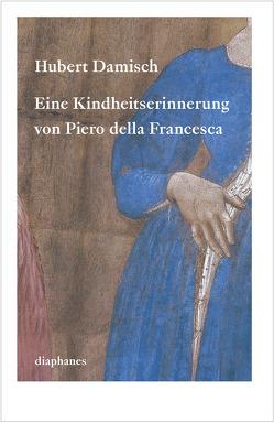 Eine Kindheitserinnerung von Piero della Francesca von Damisch,  Hubert, Jatho,  Heinz