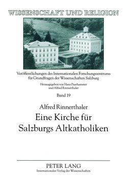 Eine Kirche für Salzburgs Altkatholiken von Rinnerthaler,  Alfred