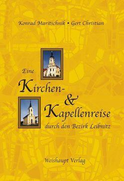 Eine Kirchen- und Kapellenreise durch den Bezirk Leibnitz von Maritschnik,  Konrad