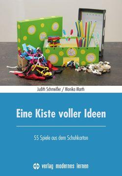 Eine Kiste voller Ideen von Marth,  Monika, Schmeißer,  Judith